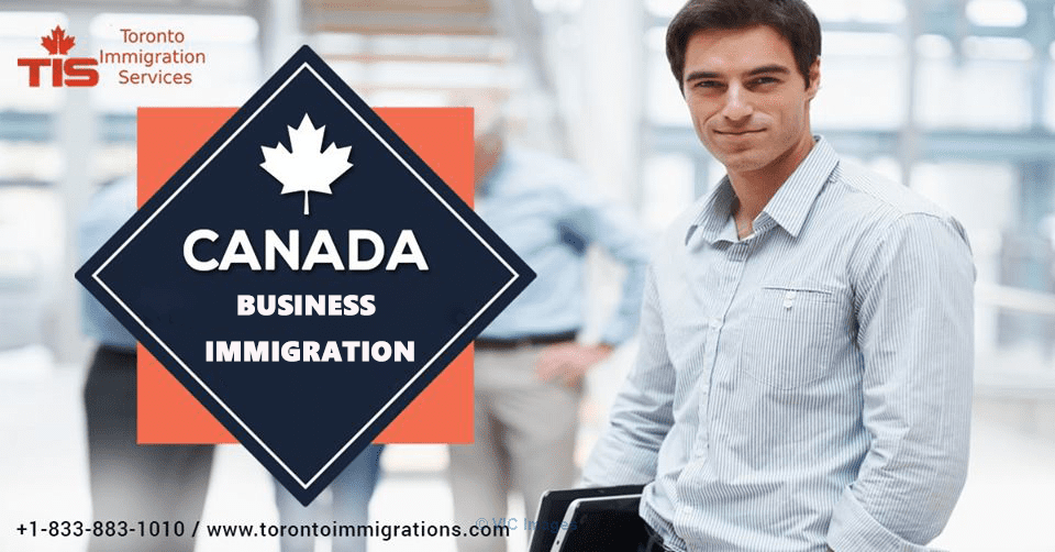 Business Immigration To Canada || Toronto Immigration Services